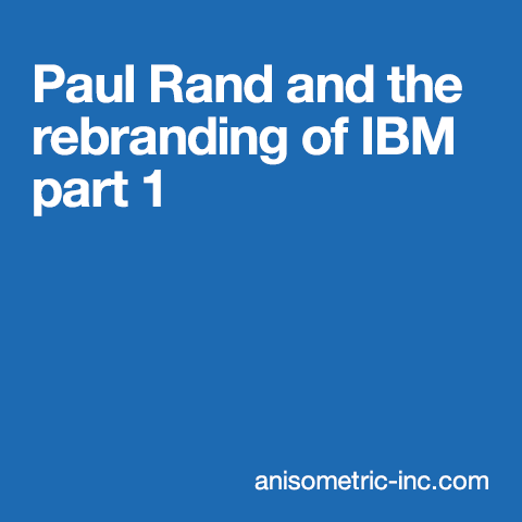 Paul Rand and the IBM brand